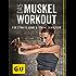 Das Muskel-Workout für straffe Arme und starke Schultern: 10 hocheffiziente Übungen ohne Geräte (GU Einzeltitel Gesundheit/Fitness/Alternativheilkunde)