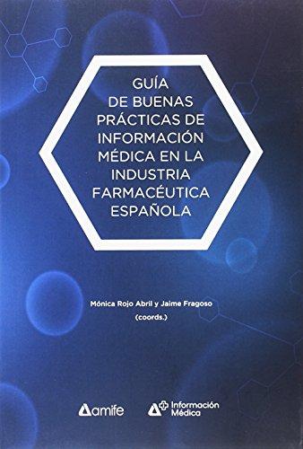 Guía de buenas prácticas de Información Médica en la industria farmacéutica espa (Documenta) por Aa.Vv.