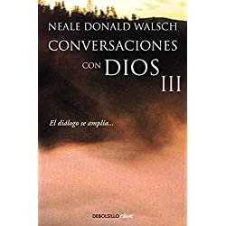 Conversaciones con Dios III: El diálogo se amplía... (CLAVE)