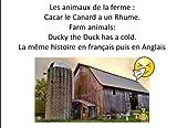 Les animaux de la ferme deux histoires de Cacar deux langues: Cacar le Canard a un Rhume/Ducky the duck has a cold