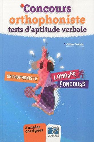 Concours orthophoniste - tests d'aptitude verbale: Annales corrigées