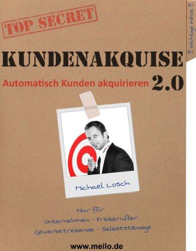 Kundenakquise 2.0 - Automatisch Kunden akquirieren