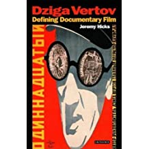 Dziga Vertov: Defining Documentary Film (KINO: The Russian Cinema Series) by Jeremy Hicks (2007-03-28)