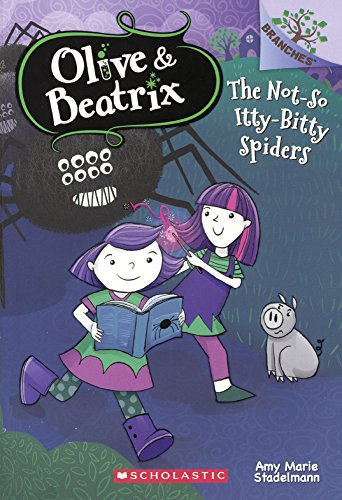 Itty Bitty Bugs (NOT-SO ITTY-BITTY SPIDERS BOUN (Olive & Beatrix, Band 1))