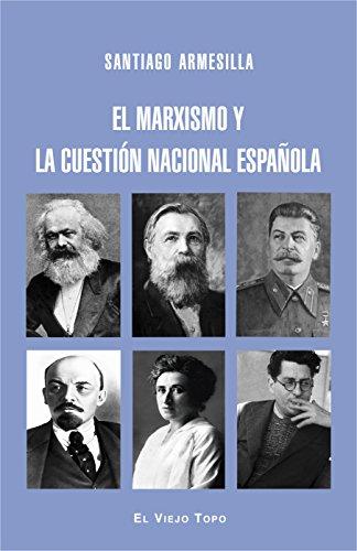 El marxismo y la cuestión nacional española por Santiago Armesilla