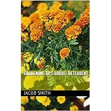 Gardening Tips Rabbit Deterrent (English Edition)