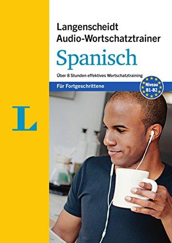 Langenscheidt Audio-Wortschatztrainer Spanisch für Fortgeschrittene - für Fortgeschrittene: Über 8 Stunden effektives Wortschatztraining (Langenscheidt Audio-Wortschatztrainer für Fortgeschrittene) (Sprechen Spanisch Cd)