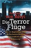 Die Terror(f)lüge: Der 11. September 2001 und die besten Beweise, dass wirklich alles anders war - Andreas von Rétyi