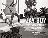 Jay Boy - The Early Years of Jay Adams