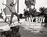 Jay Boy - The Early Years of Jay Adams de Glen E. Friedman