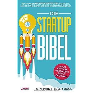 51SsYOBaR%2BL. SS300  - Die Startup Bibel: Der praxisnahe Ratgeber für eine schnelle, sichere und erfolgreichen Existenzgründung! + auch optimal neben dem Beruf geeignet