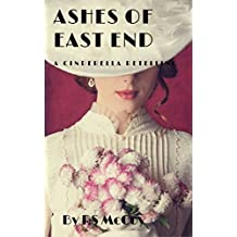 Ashes of East End: A Gaslamp Cinderella Short Story