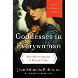 Goddesses in Everywoman Powerful Archetypes in Women's Lives