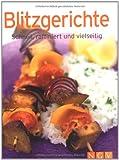 Blitzgerichte (Minikochbuch): Schnell, raffiniert & vielseitig