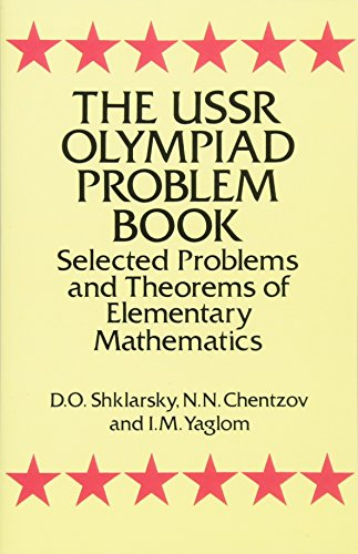 The USSR Olympiad Problem Book: Selected Problems and Theorems of Elementary Mathematics (Dover Books on Mathematics) por D. O. Shklarsky