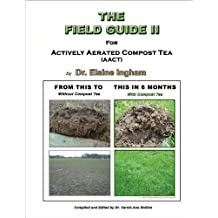 The Field Guide II for Actively Aerated Compost Tea (English Edition)