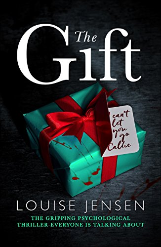 The Gift: The gripping psychological thriller everyone is talking about by [Jensen, Louise]