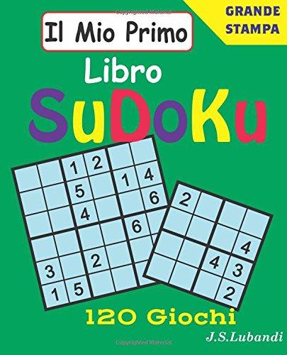 1: Il Mio Primo Libro Sudoku