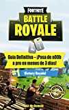 Fortnite Battle Royale: Guía Definitiva – ¡Pasa de n00b a pro en menos de 3 días!