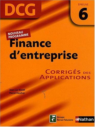 Finance d'entreprise Epreuve 6 - DCG - Corrigés des applications