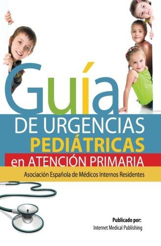 Guía de Urgencias Pediátricas de Atención Primaria - 9781482521665 por Francisco Javier del Castillo