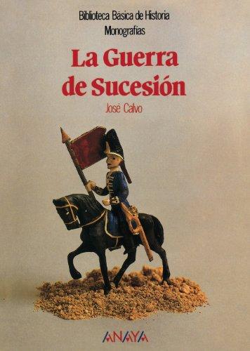 La guerra de sucesion/ The war of succession