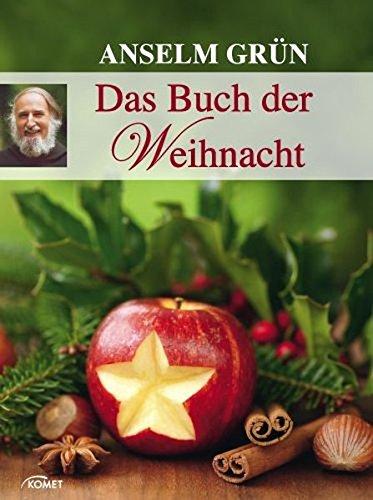 Anselm Grün: Das Buch der Weihnacht