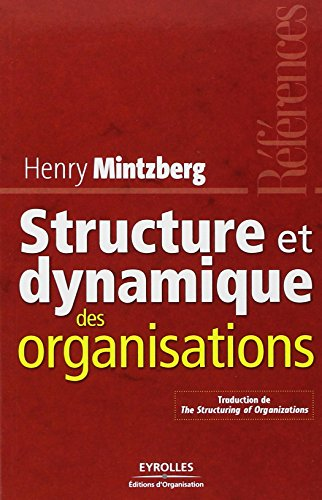 Structure et dynamique des organisations: Traduction de The structuring of organizations - Les références
