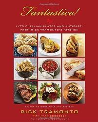 Fantastico!: Little Italian Plates and Antipasti from Rick Tramonto's Kitchen
