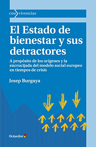 El Estado de bienestar y sus detractores: A propósito de los orígenes y la encrucijada del modelo social europeo en tiempos de crisis (Con vivencias)