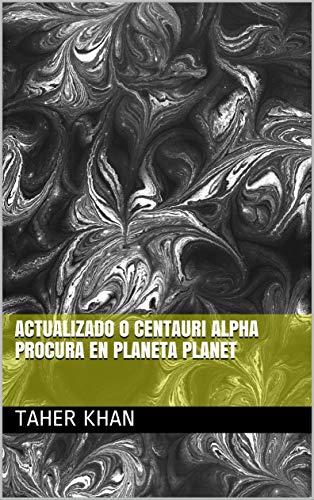 Actualizado o Centauri Alpha Procura en Planeta Planet (Galician Edition) por Taher khan