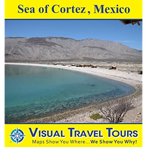 SEA OF CORTEZ, MEXICO - A Travelogue in Baja California. Read before you go or on the way. Includes insider tips and photos of all locations. Like a friend ... Travel Tours Book 238) (English Edition)