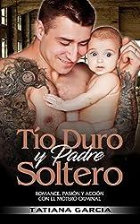 Tío Duro y Padre Soltero: Romance, Pasión y Acción con el Motero Criminal