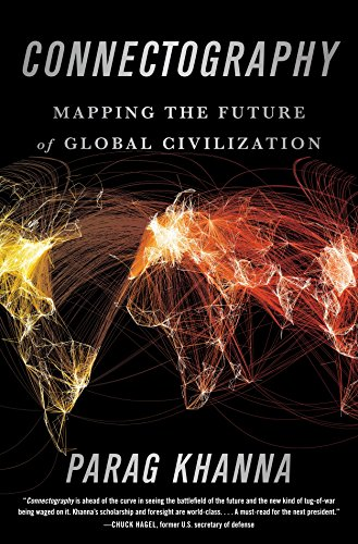 Connectography: Mapping the Future of Global Civilization por Parag Khanna
