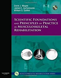 Scientific Foundations and Principles of Practice in Musculoskeletal Rehabilitation, 1e by David J. Magee BPT PhD CM (2007-04-05)
