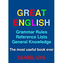 Great English: Grammar Rules, Reference Lists and General Knowledge (English Edition)