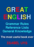 Great English: Grammar Rules, Reference Lists and General Knowledge