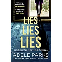 Lies Lies Lies: The Sunday Times bestselling new domestic thriller from Adele Parks