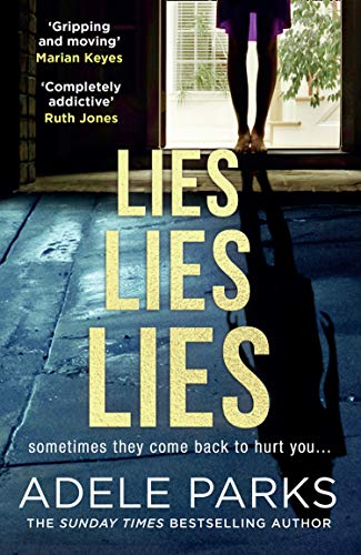 Lies Lies Lies: The gripping new domestic thriller from Sunday Times bestseller Adele Parks