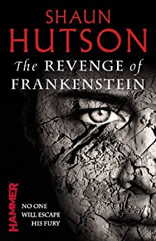 The Revenge of Frankenstein by [Hutson, Shaun]