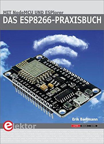 Das ESP8266-Praxisbuch: Mit NodeMCU und ESPlorer - V2 Leser