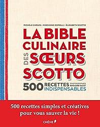 La Bible culinaire des soeurs Scotto : 500 recettes indispensables