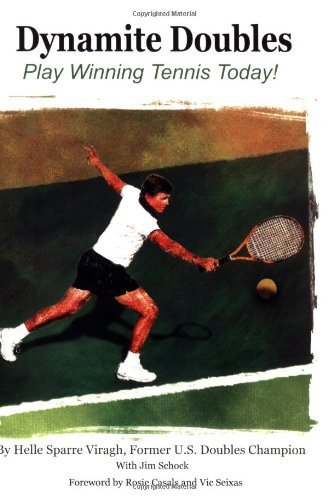 Dynamite Doubles: Play Winning Tennis Today! by Helle Sparre Viragh (30-Apr-2004) Paperback