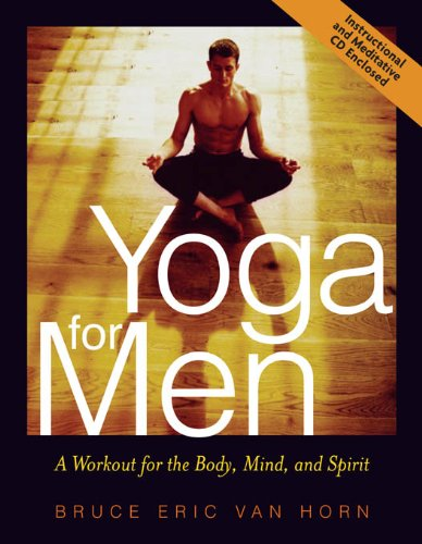 Yoga for Men: A Workout for the Body, Mind, and Spirit (English Edition)