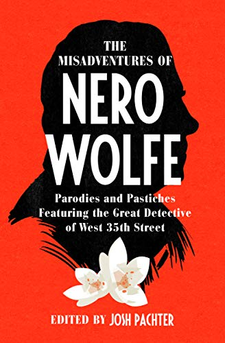 The Misadventures of Nero Wolfe: Parodies and Pastiches Featuring the Great Detective of West 35th Street (English Edition)