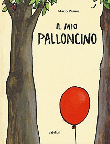 Il mio palloncino. Ediz. a colori