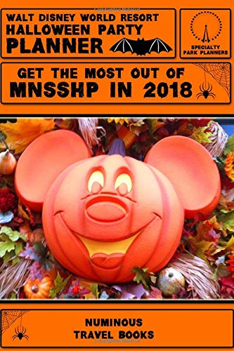 Walt Disney World Resort Halloween Party Planner: Get The Most Out Of MNSSHP in 2018 (Specialty Park Planners) (Halloween Bei Walt Disney World)