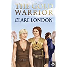 The Gold Warrior by Clare London (2008-02-14)