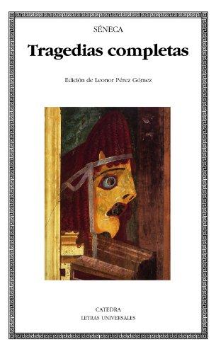 Tragedias completas (Letras Universales) por Lucio Anneo Séneca
