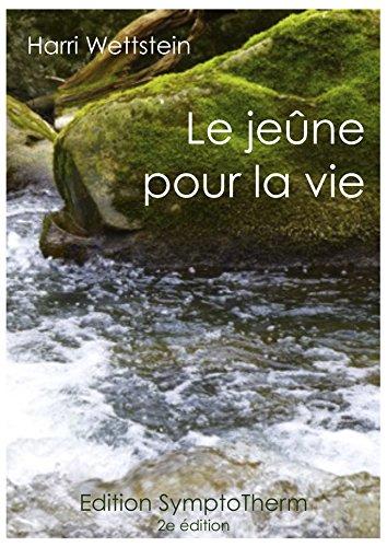 Le jene pour la vie: Un guide pour le jene spirituel et politique de longue dure  suivi du  Fil rouge pour animer une semaine de jene en groupe et au quotidien